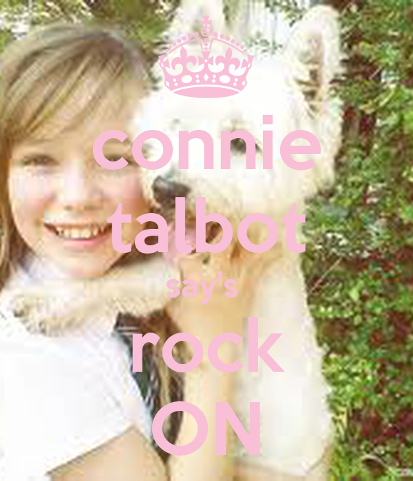 connie talbot say's  rock ON