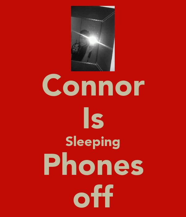 Connor Is Sleeping Phones off