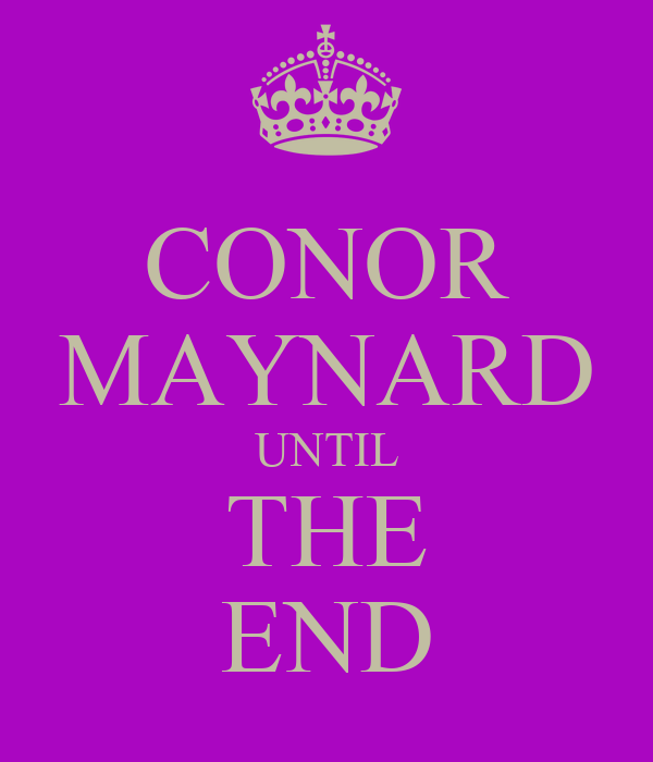 CONOR MAYNARD UNTIL THE END