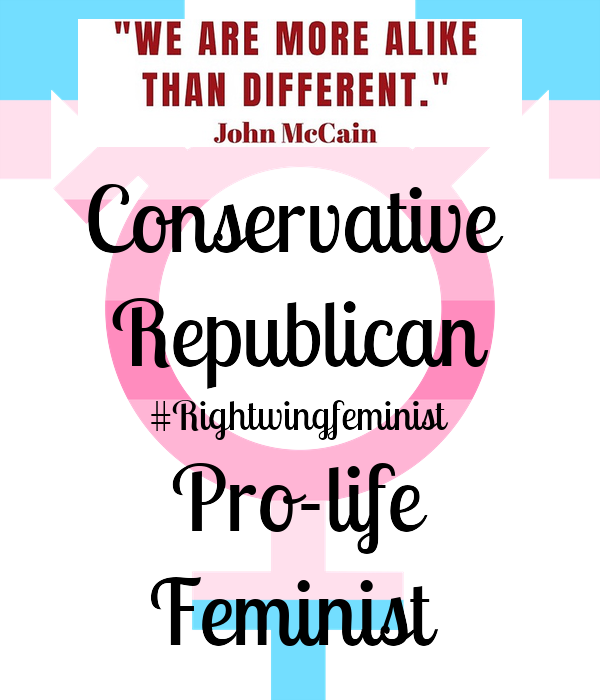 Conservative  Republican #Rightwingfeminist Pro-life Feminist