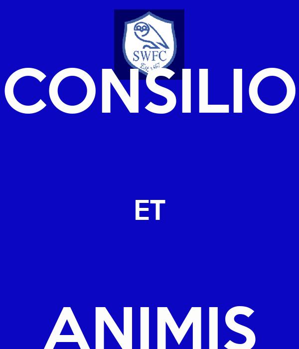 CONSILIO  ET  ANIMIS