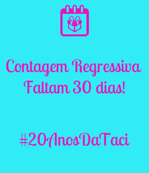 Contagem Regressiva  Faltam 30 dias!   #20AnosDaTaci