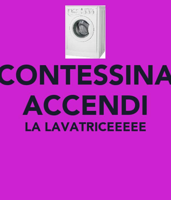 CONTESSINA ACCENDI LA LAVATRICEEEEE