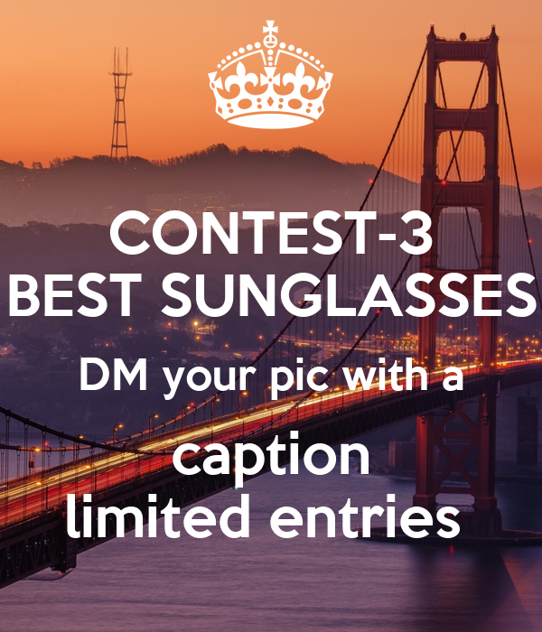 CONTEST-3 BEST SUNGLASSES DM your pic with a  caption  limited entries