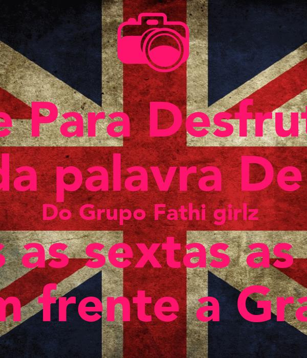 Convido voce Para Desfrutar um pouco Mais da palavra De Deus  Do Grupo Fathi girlz  Todas as sextas as 20:30 Na Rua santa catarina em frente a Grafica Nacional Num 2762
