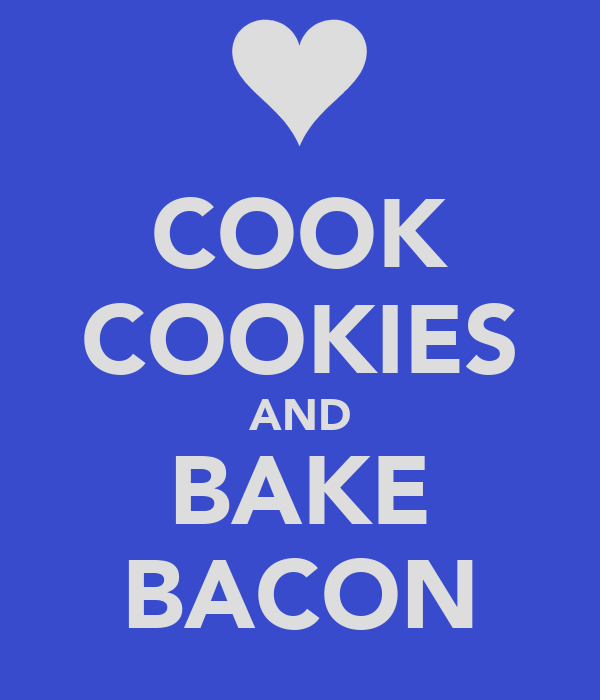 COOK COOKIES AND BAKE BACON