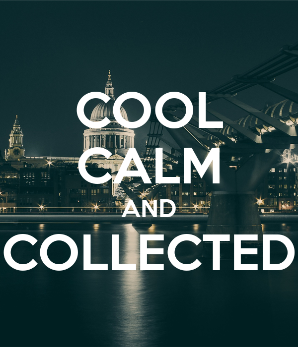 Cool Calm And Collected Poster Ok Keep Calm O Matic