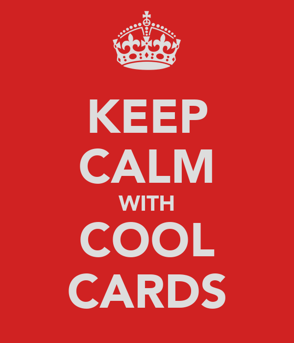 KEEP CALM WITH COOL CARDS