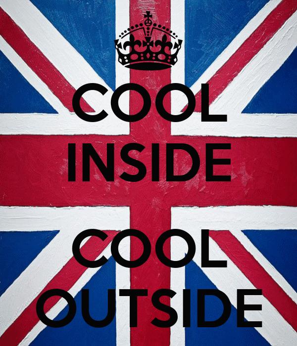 COOL INSIDE  COOL OUTSIDE