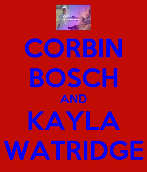 CORBIN BOSCH AND KAYLA WATRIDGE