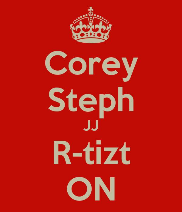 Corey Steph JJ R-tizt ON