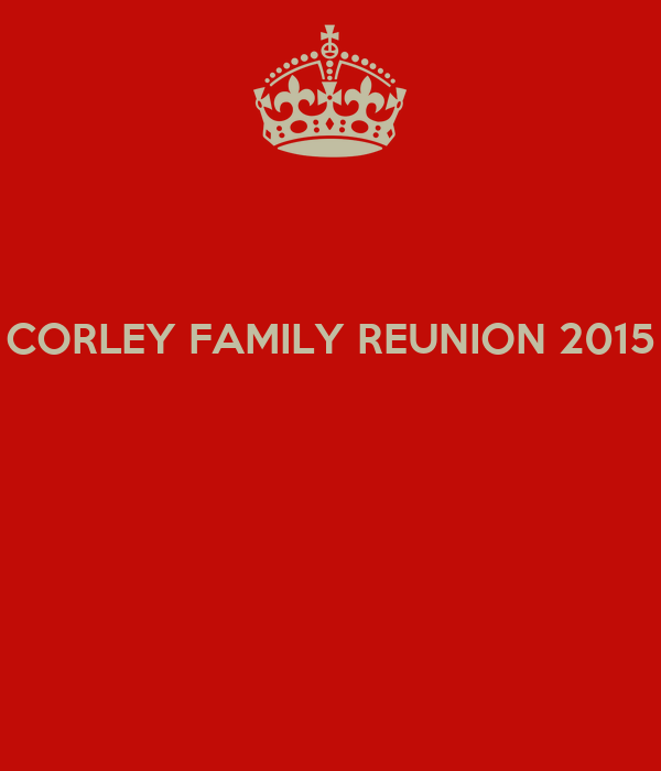 CORLEY FAMILY REUNION 2015