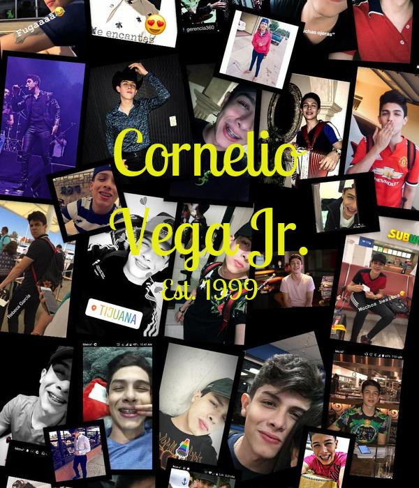 Cornelio Vega Jr. Est. 1999