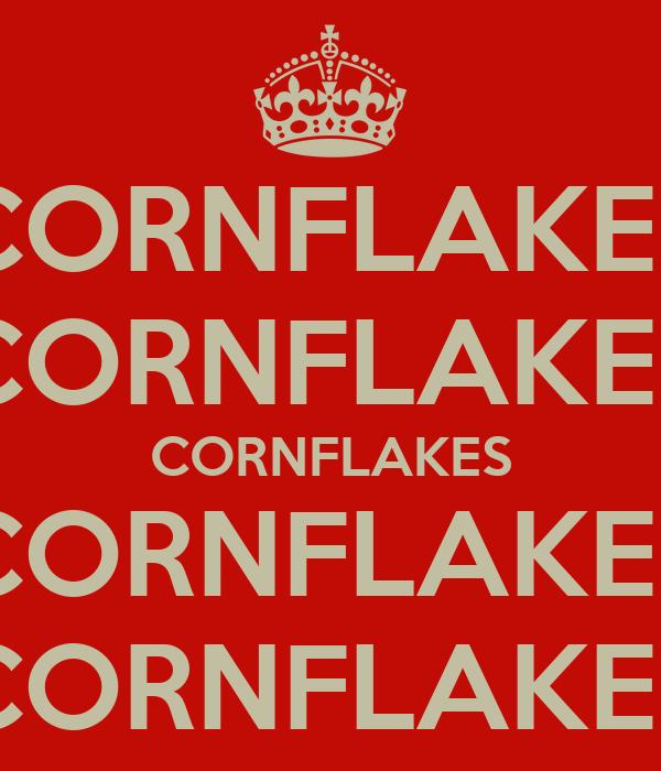 CORNFLAKES CORNFLAKES CORNFLAKES CORNFLAKES CORNFLAKES