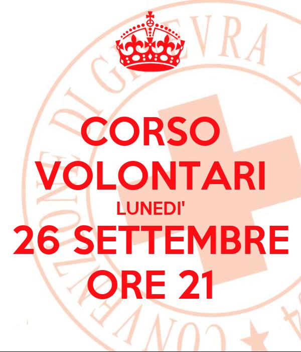 CORSO VOLONTARI LUNEDI' 26 SETTEMBRE ORE 21