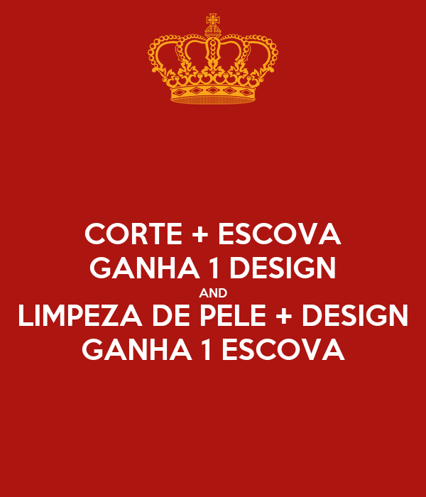 CORTE + ESCOVA GANHA 1 DESIGN AND LIMPEZA DE PELE + DESIGN GANHA 1 ESCOVA