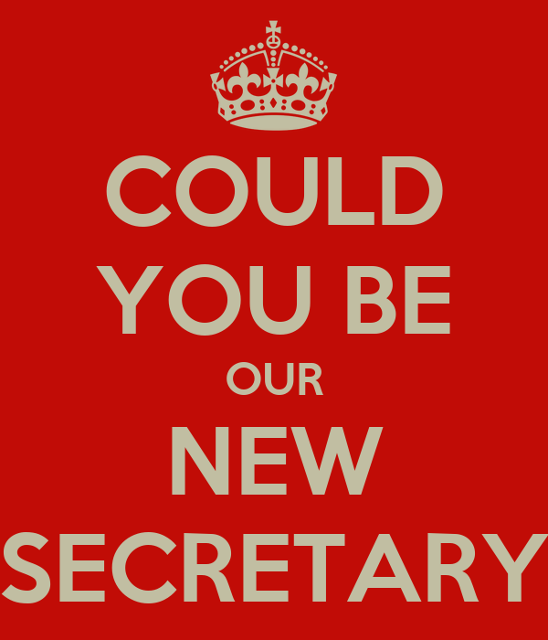 COULD YOU BE OUR NEW SECRETARY