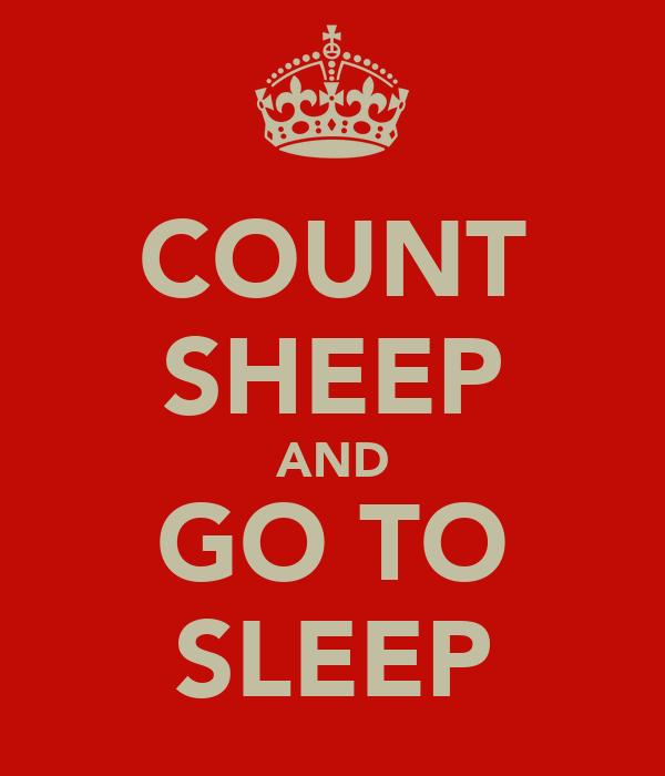 COUNT SHEEP AND GO TO SLEEP