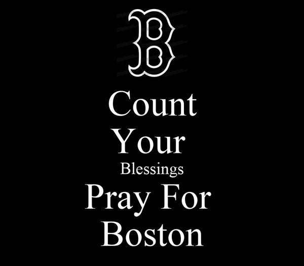 Count Your  Blessings Pray For  Boston