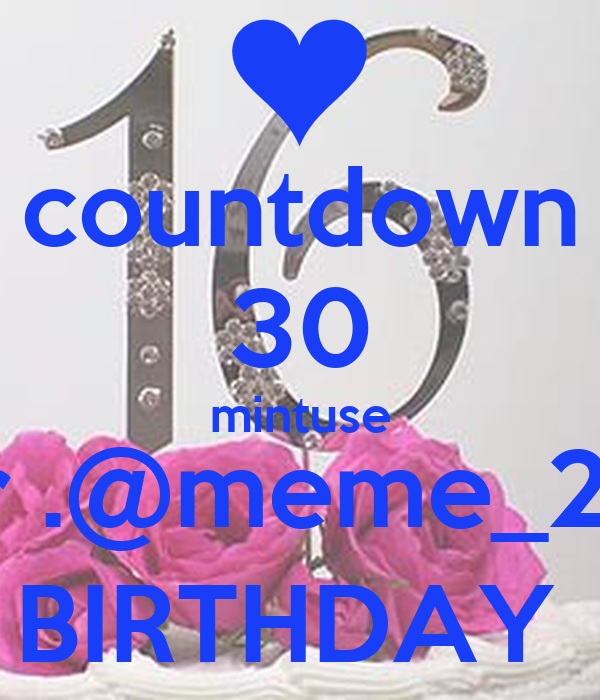 countdown 30 mintuse for .@meme_257 BIRTHDAY