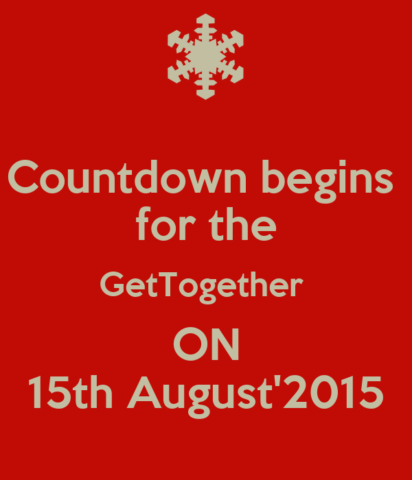 Countdown begins  for the GetTogether  ON 15th August'2015