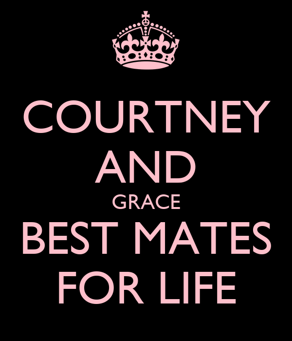 COURTNEY AND GRACE BEST MATES FOR LIFE