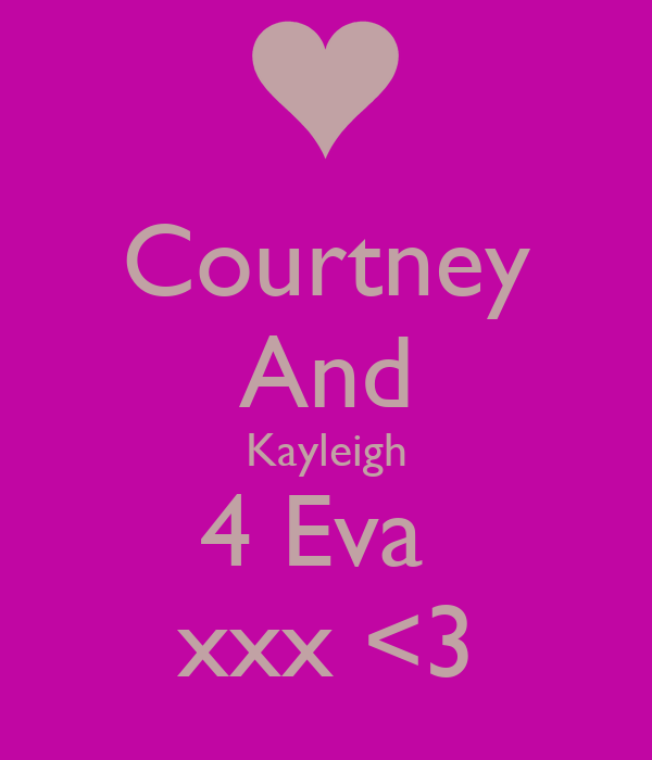 Courtney And Kayleigh 4 Eva  xxx <3
