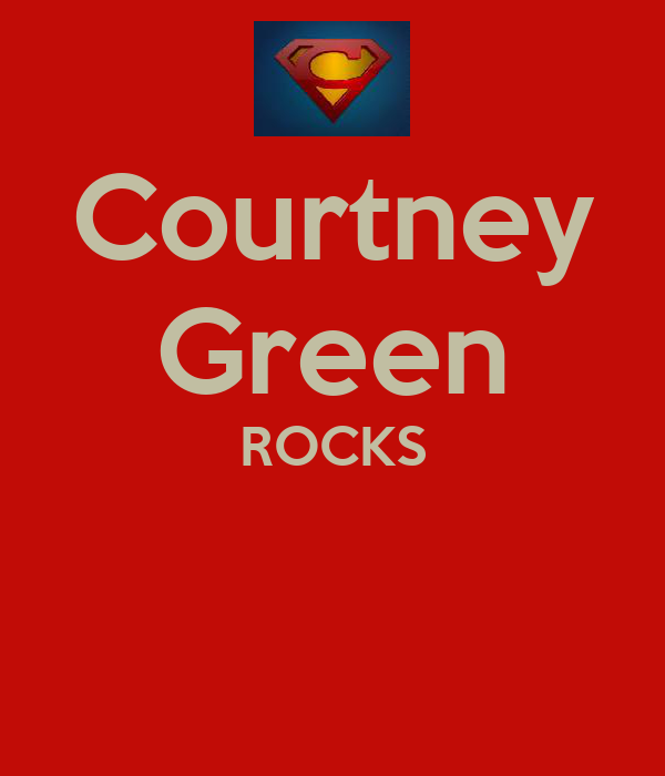 Courtney Green ROCKS