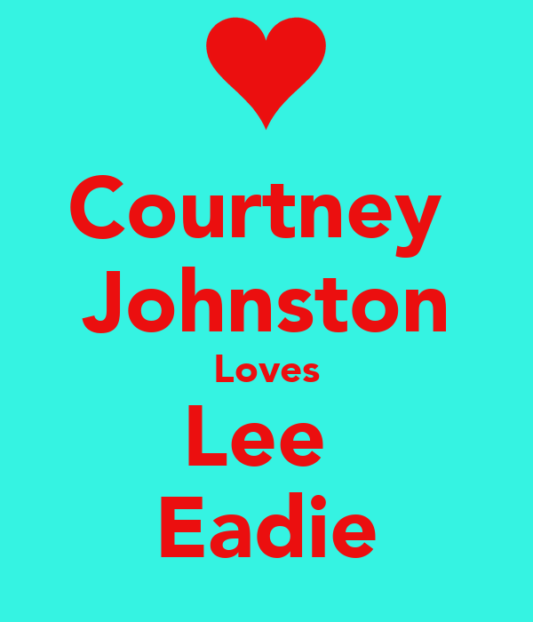 Courtney  Johnston Loves Lee  Eadie
