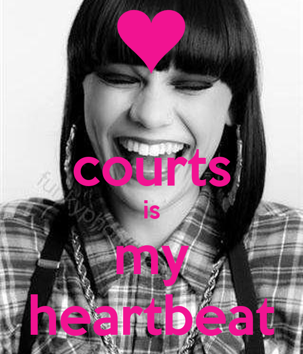 courts is my heartbeat