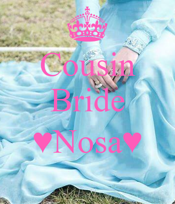 Cousin Bride  ♥Nosa♥