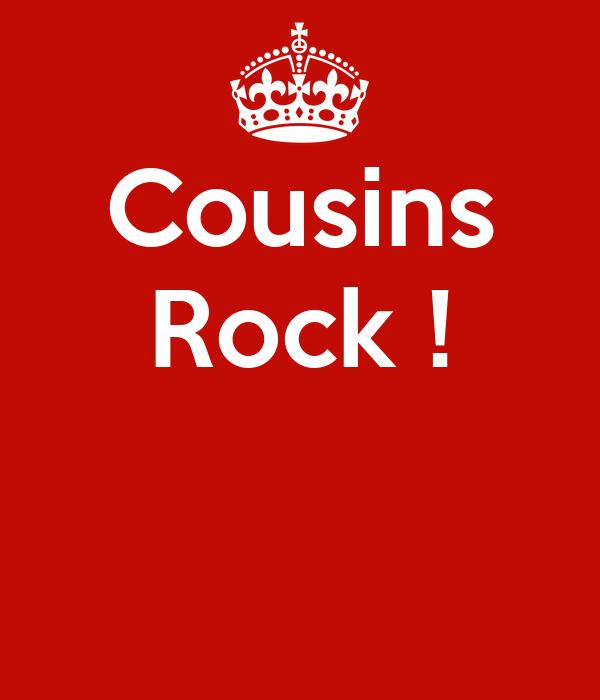 Cousins Rock !