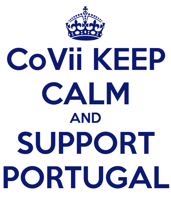 CoVii KEEP CALM AND SUPPORT PORTUGAL