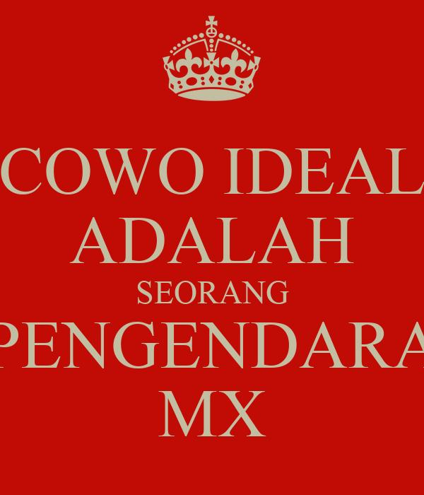 COWO IDEAL ADALAH SEORANG PENGENDARA MX