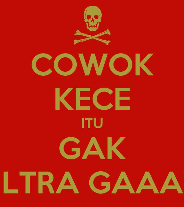 COWOK KECE ITU GAK ULTRA GAAAY