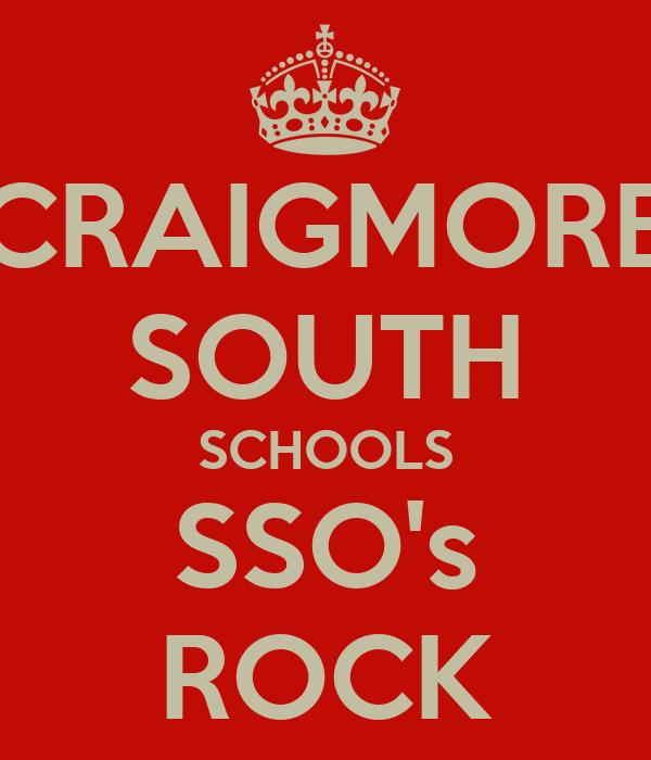 CRAIGMORE SOUTH SCHOOLS SSO's ROCK