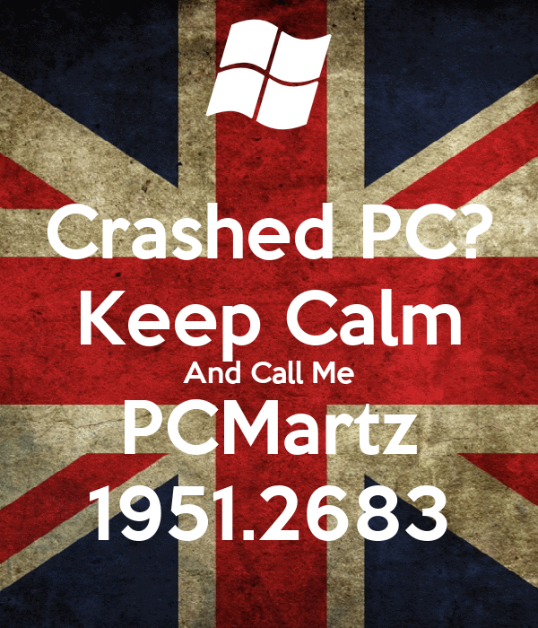 Crashed PC? Keep Calm And Call Me PCMartz 1951.2683