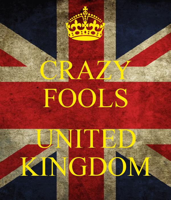 CRAZY FOOLS  UNITED KINGDOM