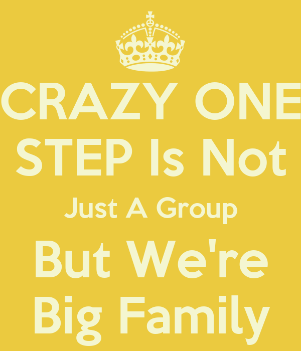 CRAZY ONE STEP Is Not Just A Group But We're Big Family