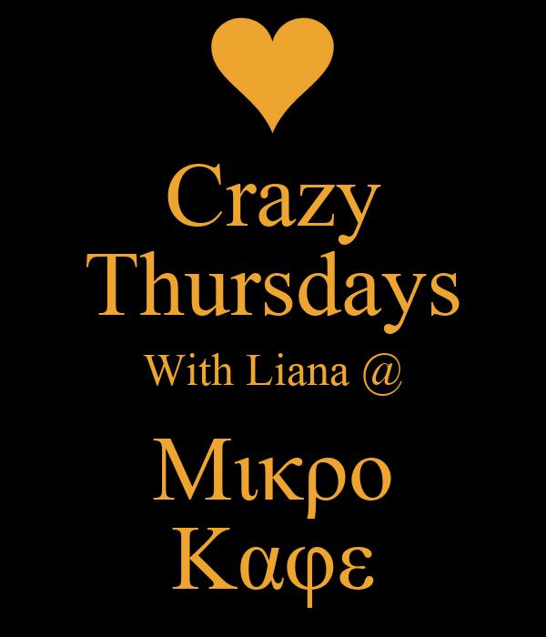 Crazy Thursdays With Liana @ Mικρο Καφε