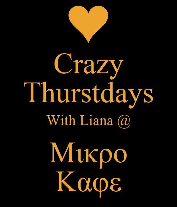 Crazy Thurstdays With Liana @ Mικρο Καφε