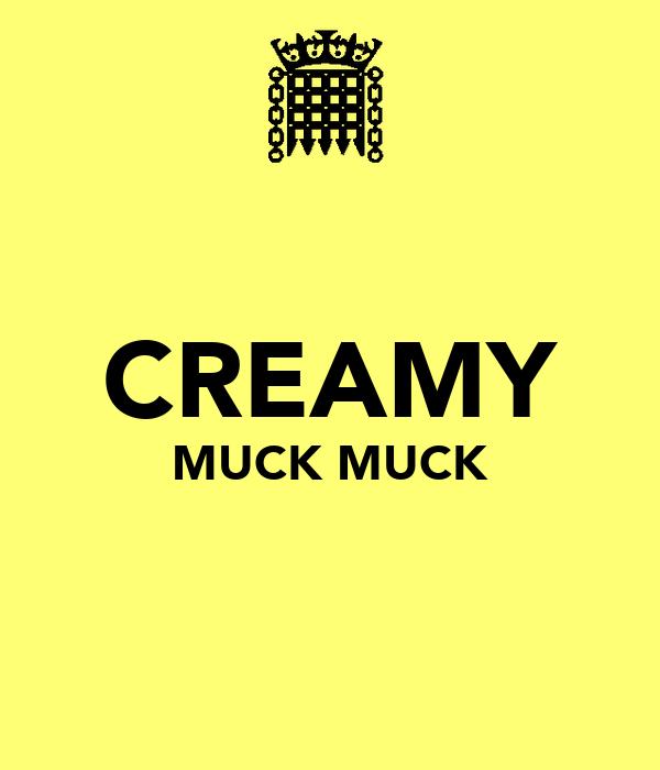 CREAMY MUCK MUCK