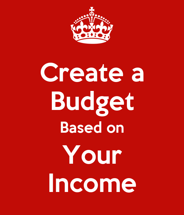 Create a Budget Based on Your Income