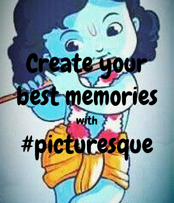 Create your best memories with #picturesque