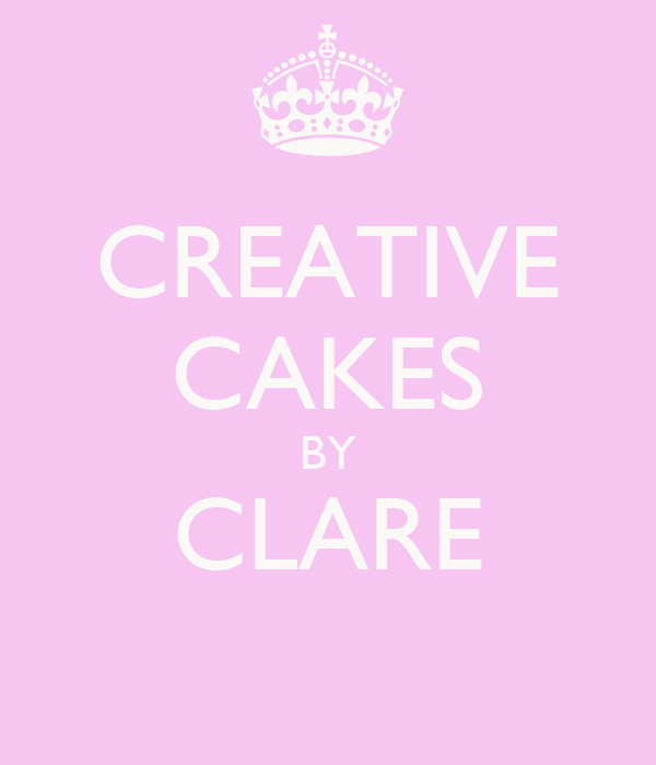 CREATIVE CAKES BY  CLARE