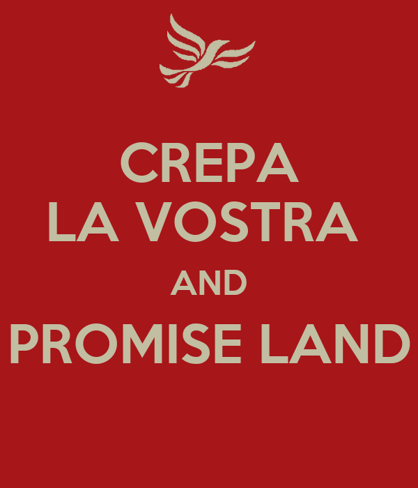 CREPA LA VOSTRA  AND PROMISE LAND