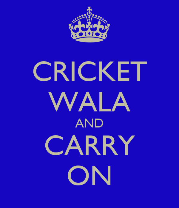 CRICKET WALA AND CARRY ON