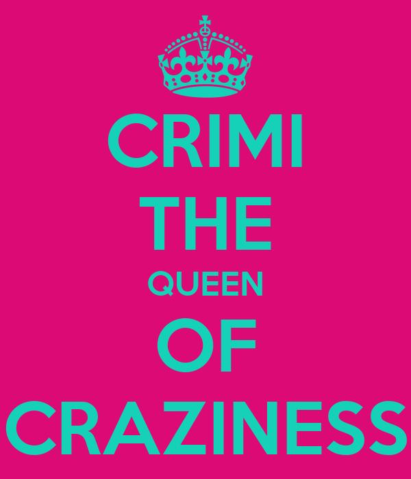 CRIMI THE QUEEN OF CRAZINESS