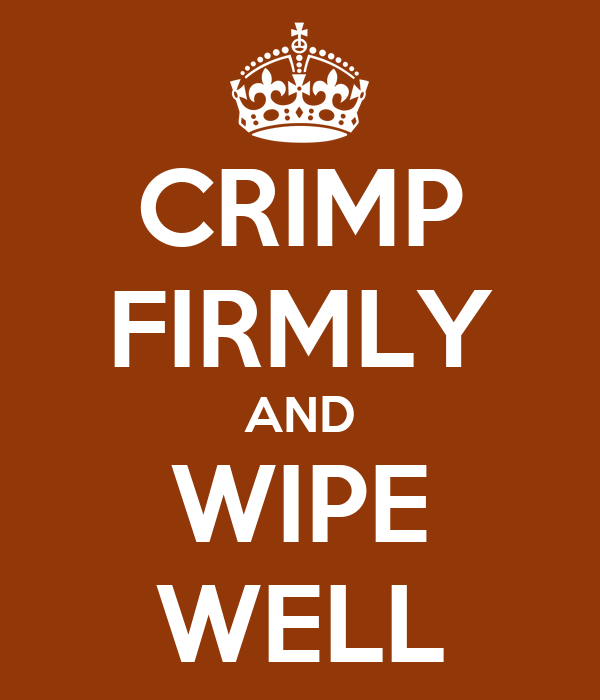 CRIMP FIRMLY AND WIPE WELL