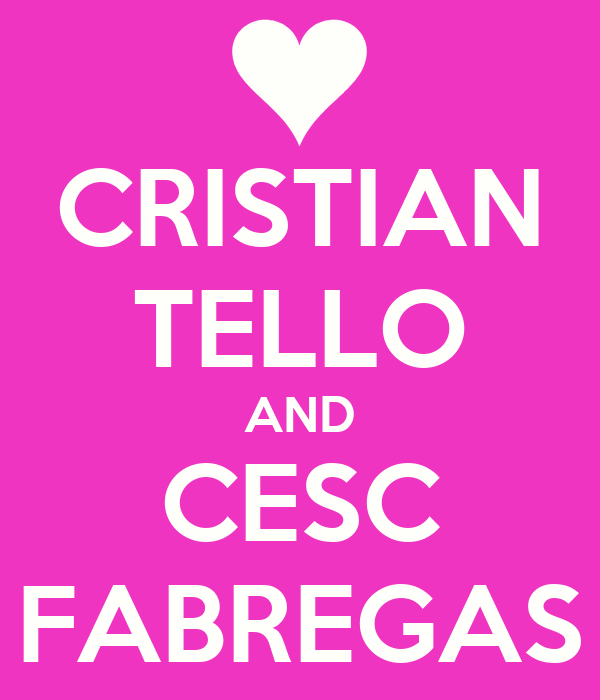 CRISTIAN TELLO AND CESC FABREGAS